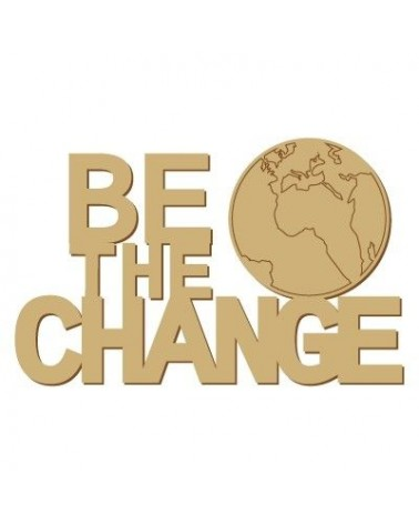 Soporte Cartel Madera 009 Be the Change